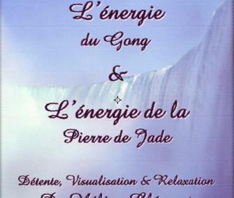 L'énergie du gong – L'énergie de la pierre de Jade
